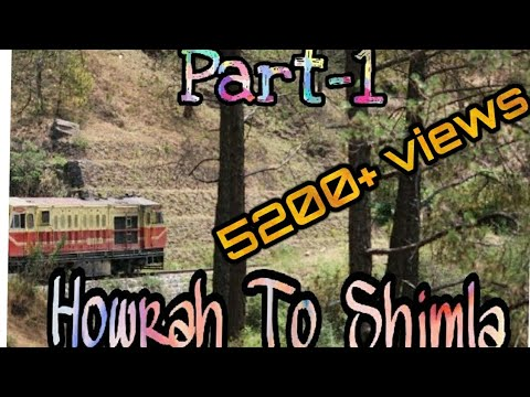 [Part-1] Howrah to Shimla | Rail-O-Vlogging | Toy Train