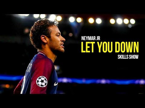 Neymar Jr - NF Let You Down | Skills & Goals 2017/18 HD