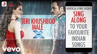Teri Khushboo Male - Mr. X|Official Bollywood Lyrics|Jeet Gannguli