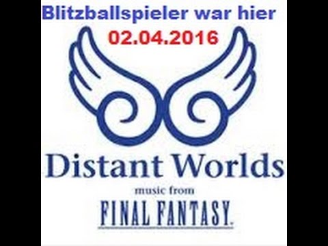 LIVE AUFNAHME Final Fantasy Distant Worlds 2016 in Berlin