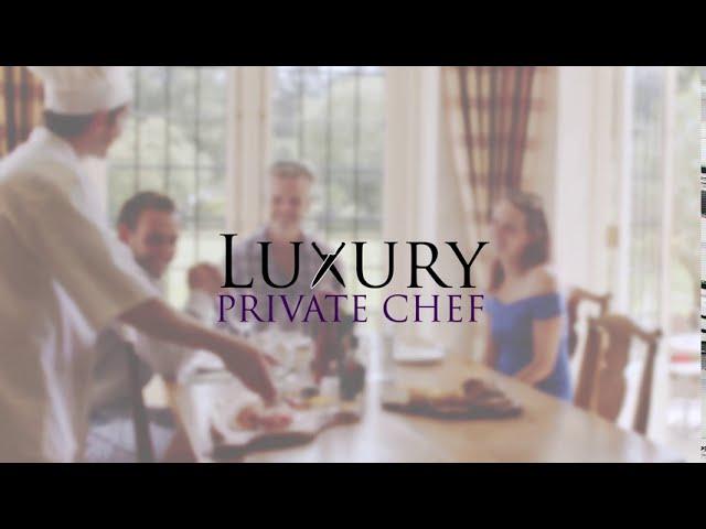 LUXURY PRIVATE CHEF PROMO VIDEO