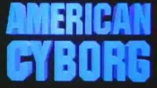 American Cyborg: Steel Warrior (1993) Trailer.