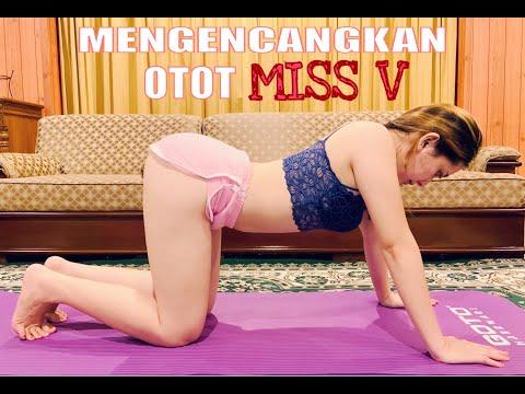 Workout home   senam kegel mengencangkan otot MISS V