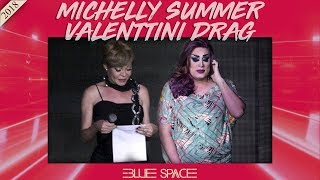 Blue Space Oficial -  Michelly Summer e  Valenttini Drag - 03.02.18