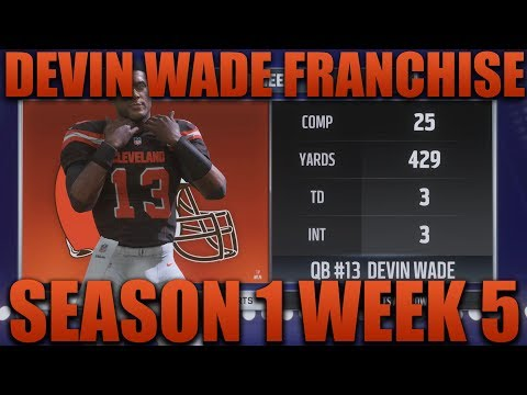 Devin Wade Franchise! Madden 18 Devin Wade Season 1 Week 5! Is This Our First Win!?
