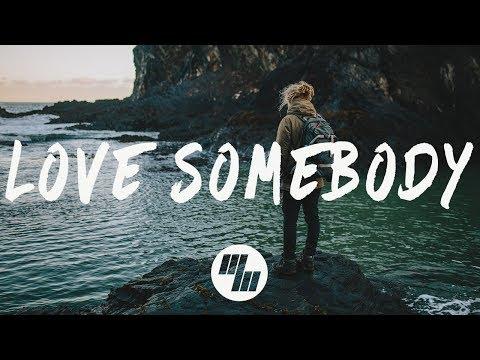 Justin Caruso - Love Somebody (Lyrics / Lyric Video) Ft. Chris Lee