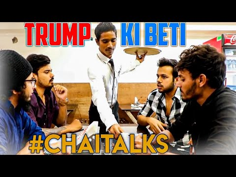 TRUMP KI BETI #CHAITALKS || Hyderabad Diaries