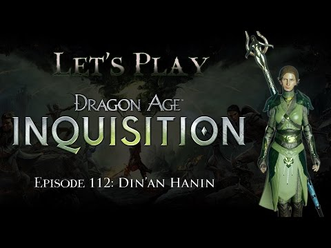 Let's Play Dragon Age: Inquisition, Episode 112: Din'an Hanin