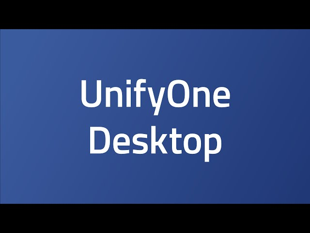 UnifyOne Desktop