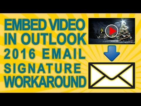 How To Embed YouTube Video In Your Outlook 2016 Signature