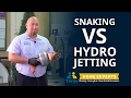 Snaking vs. Hydrojetting