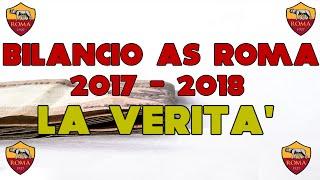 BILANCIO AS ROMA 2017-2018 | La verità | Calcio & Finanza