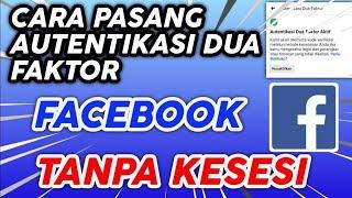 MUDAH!! CARA AKTIFKAN AUTENTIVIKASI DUA FAKTOR FB TERBARU 2021 TANPA KESESI PERMANEN