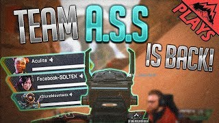 Team A.S.S RETURNS! - Apex Legends