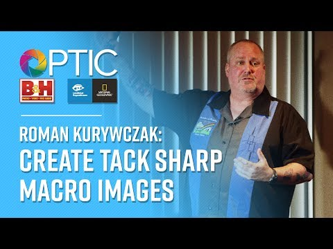 OPTIC 2017: Roman Kurywczak | Create Tack Sharp Macro Images