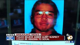 Amber Alert suspect may be heading to southern California