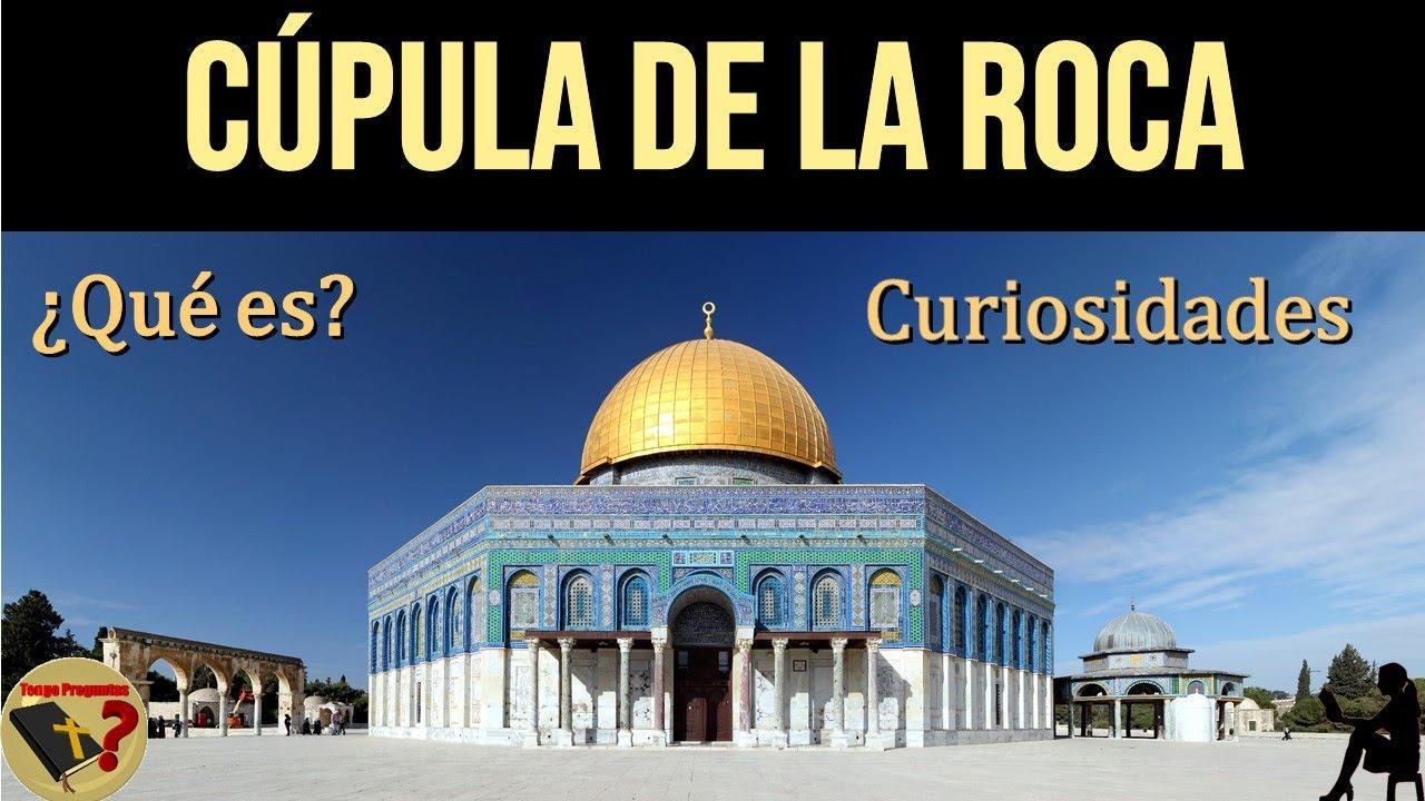 qué es la cúpula o domo de la roca en jerusalén lo que no sabes