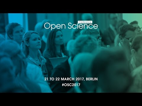 Open Science Conference 2017, Berlin, 21 and 22 March 2017
