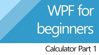 C# for beginners [WPF] Project Calculator (Part 1/2)