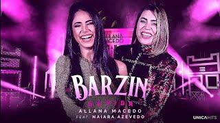 Allana Macedo feat Naiara Azevedo - Barzin da Vida (Errei de Novo)
