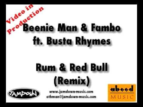 rum & redbull remix - Busta Rhymes, Fambo and Beenie Man