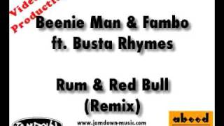 rum & redbull remix - Busta Rhymes, Fambo and Beenie Man