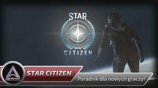 Star Citizen - 📚 poradnik dla początkujących graczy (PL)