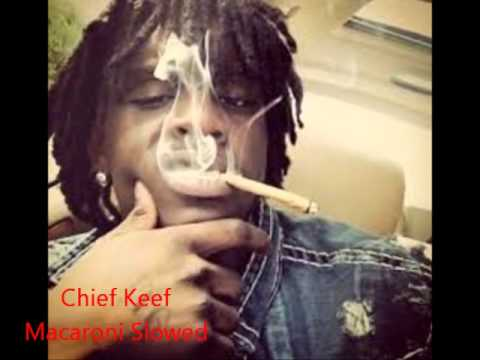 Chief Keef - Macaroni Time Slowed