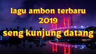 Gambar cover LAGU AMBON TERBARU 2019 SENG KUNJUNG DATANG LAGU TIMUR KEREN (COVER)