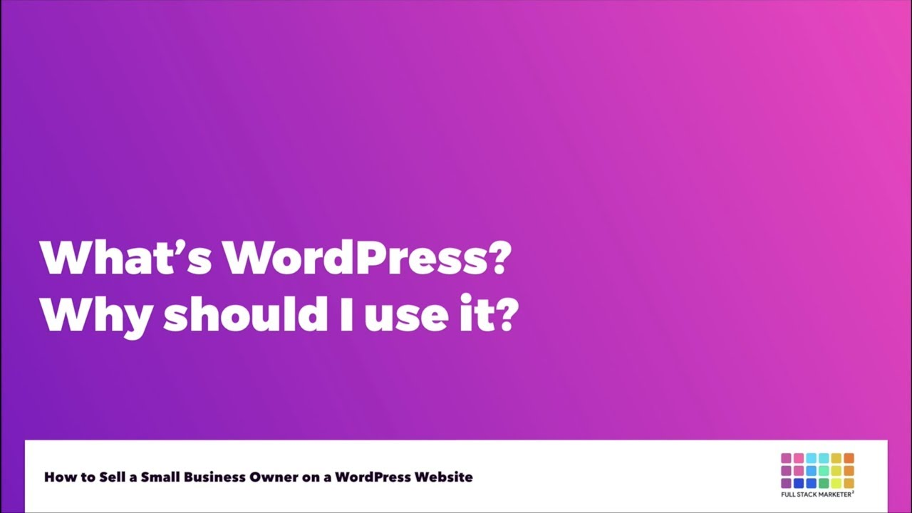 What is WordPress? Why should I use it? | Full Stack Marketer