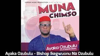 Ayaka Ozubulu - Bishop Ikegwuonu Na Ozubulu (Audio)