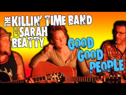 Good Good People  - The Killin' Time Band & Sarah Beatty (Official Video)