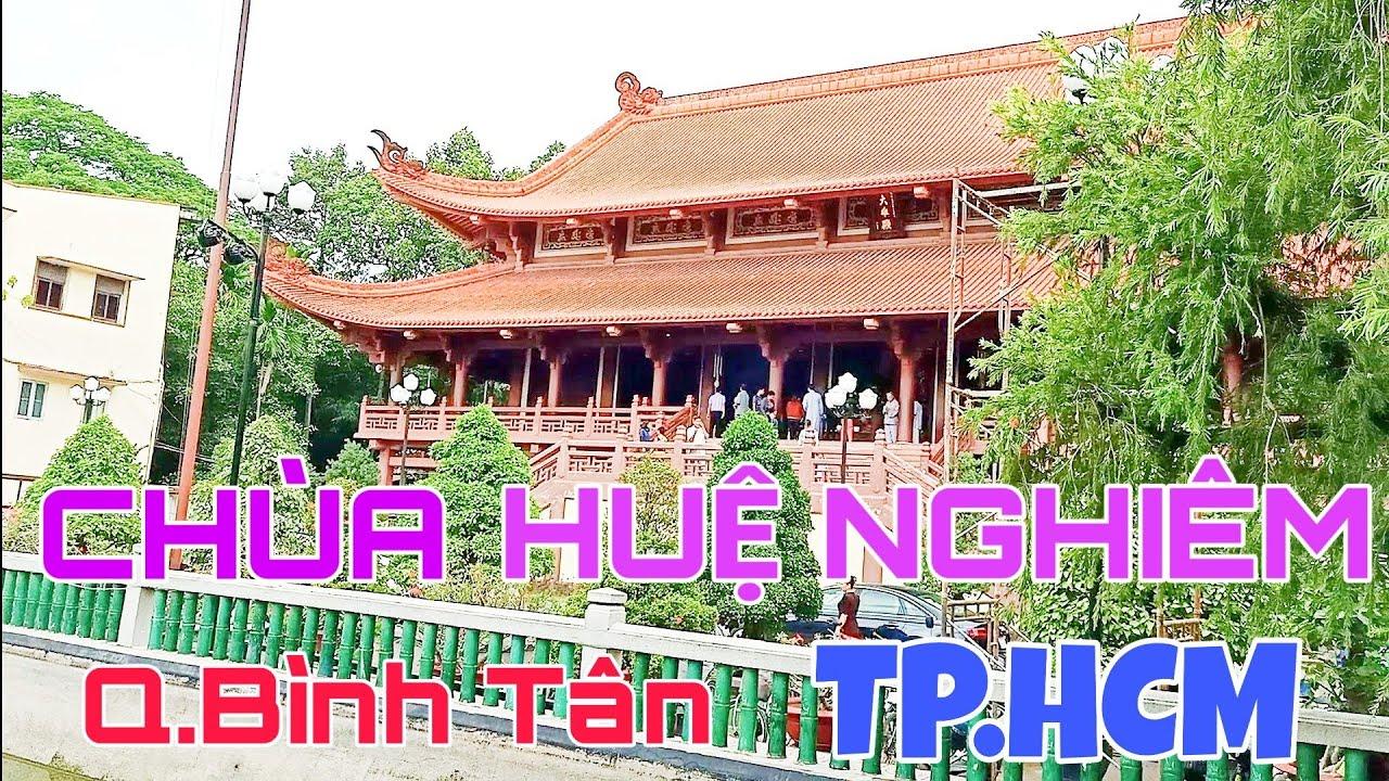 Nguyễn Linh | CHÙA HUỆ NGHIÊM 2019 Q.Bình Tân TP HCM/ Hue Temple is serious / Ho Chi Minh City