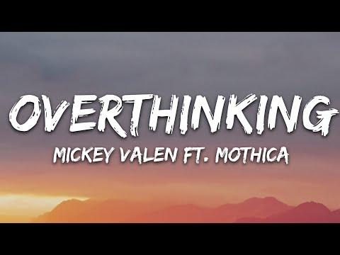 Mickey Valen Mothica - Overthinking