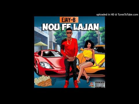 EJAYB -Nou Fe LaJan ( official music audio)