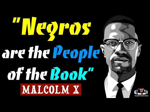 "MALCOLM X ""NEGROES ARE THE PEOPLE OF THE BOOK"""