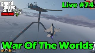 War Of The Worlds - GTA Live #74
