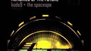 Kode9 & The Spaceape - Sine