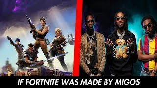 IF FORTNITE WAS MADE BY MIGOS