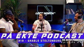 PÅ EKTE Podcast Episode #19 - Shablo Stoltenberg