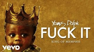 Young Dolph - Fuck It (Audio)