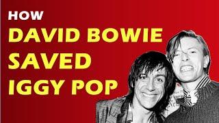 How David Bowie saved Iggy Pop's life (and career)