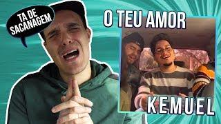 REACTION: KEMUEL - O TEU AMOR - legendas em Português!