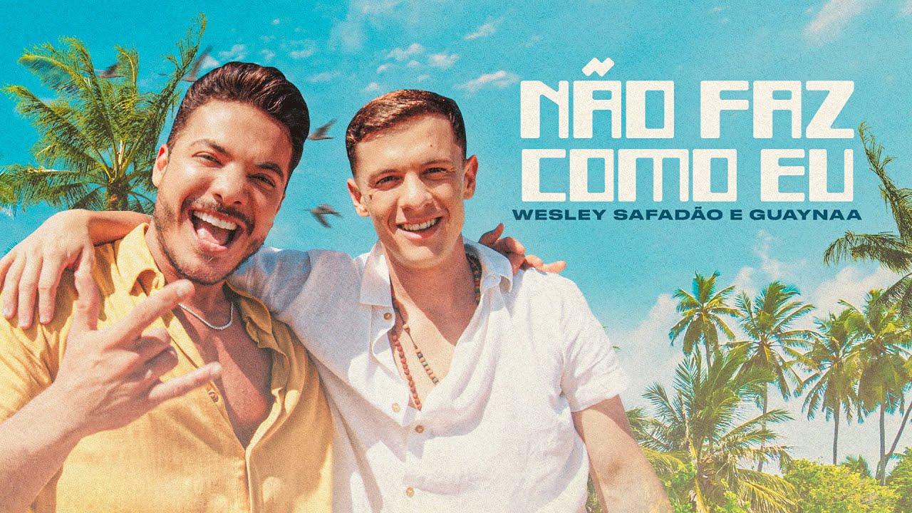 Download Wesley Safadão e Guaynaa - Não Faz Como Eu (Clipe Oficial)