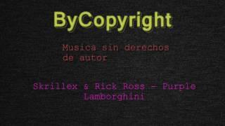 Skrillex & Rick Ross - Purple Lamborghini [No Copyright]