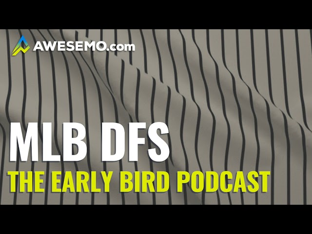 The DFS Early Bird - MLB First Look - Top MLB DFS Plays SuperDraft, DK, FanDuel 08/12/2020