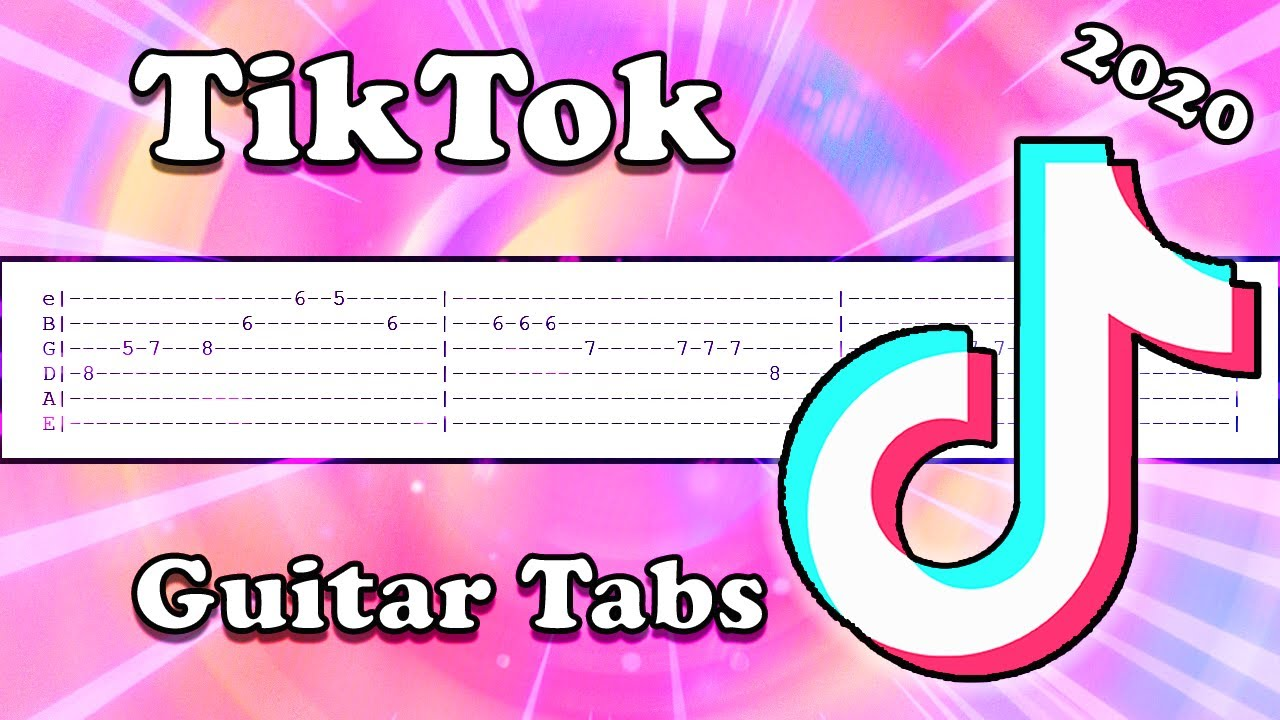 TIKTOK GUITAR TABS: BEST SONGS OF MAY 2020
