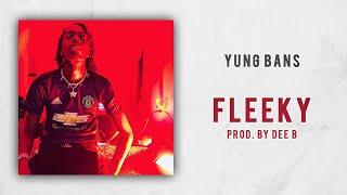Yung Bans - Fleeky