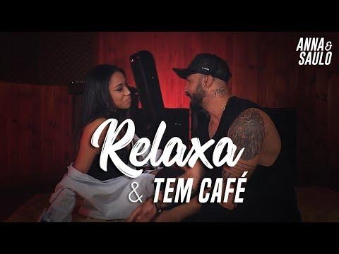Anna e Saulo (Mashup - Relaxa & Tem Café)