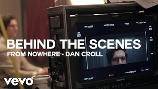 Dan Croll - From Nowhere (Behind the Scenes)